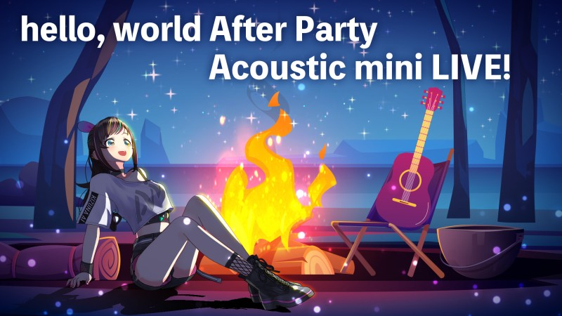 hello, world After Party Acoustic mini LIVE!