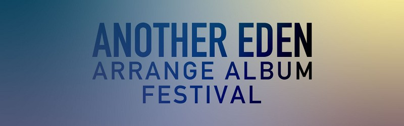 ANOTHER EDEN ARRANGE ALBUM FESTIVAL