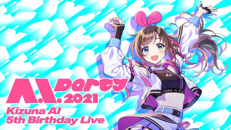 "Kizuna AI 5th Birthday Live ""A.I.Party 2021"""